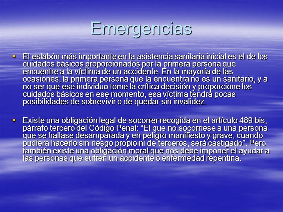 Emergencias La actuación del Primer Interviniente consistirá en prestar los primeros cuidados a un accidentado o enfermo repentino, en el lugar de los hechos, hasta la llegada de personal especializado que complete la asistencia.