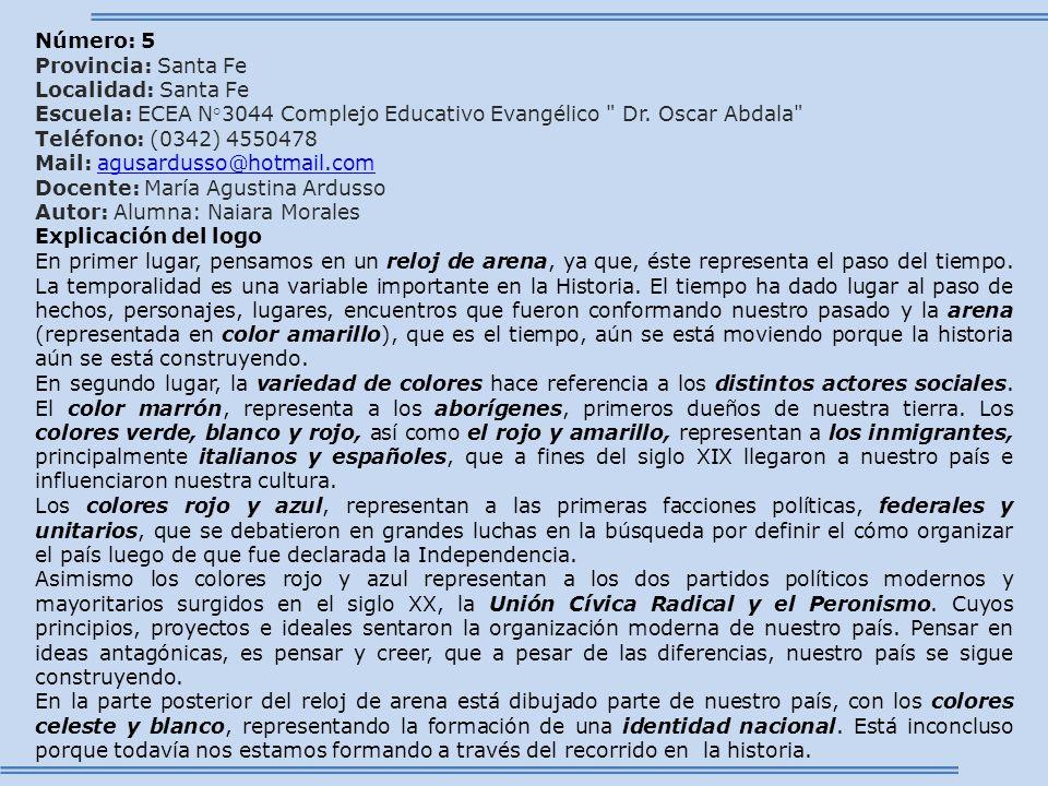 Número: 5 Provincia: Santa Fe Localidad: Santa Fe Escuela: ECEA N°3044 Complejo Educativo Evangélico