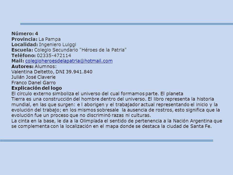 Número: 4 Provincia: La Pampa Localidad: Ingeniero Luiggi Escuela: Colegio Secundario