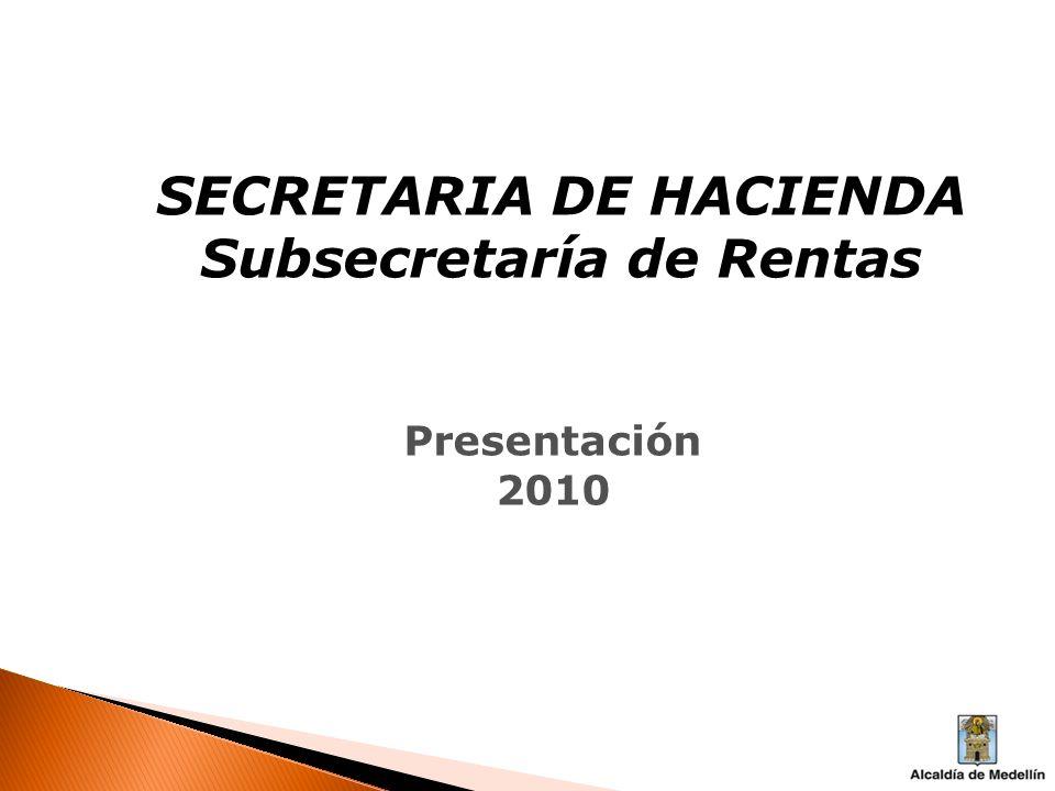 SECRETARIA DE HACIENDA Subsecretaría de Rentas Presentación 2010