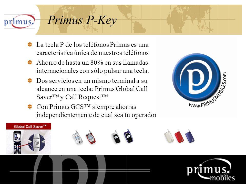 20 Primus P-Key La tecla P de los teléfonos Primus es una característica única de nuestros teléfonos Ahorro de hasta un 80% en sus llamadas internacionales con sólo pulsar una tecla.