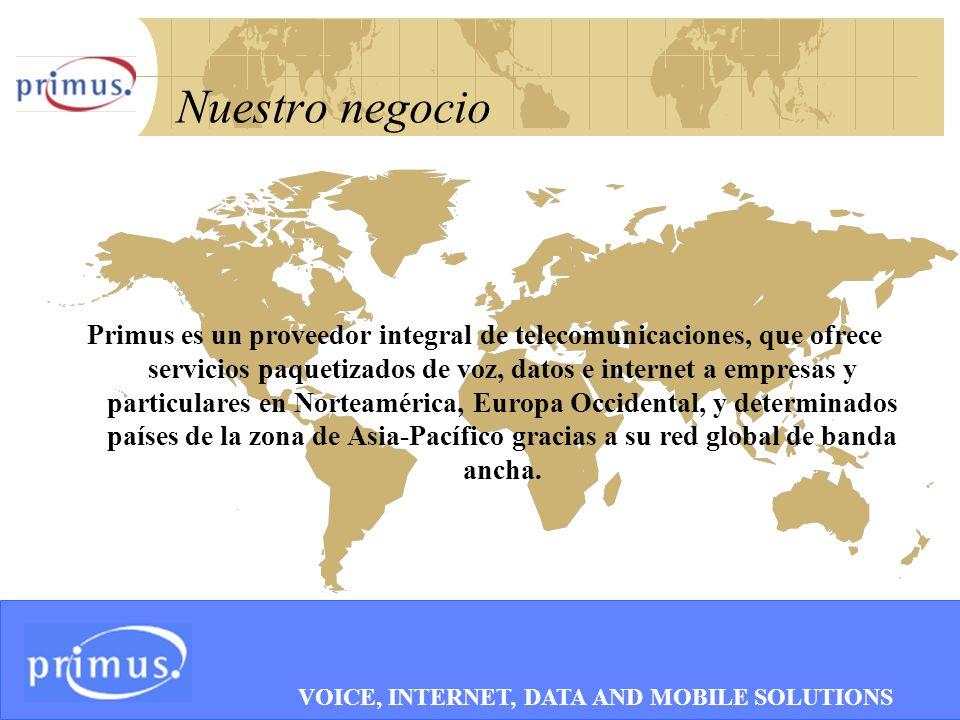 2 Nuestro negocio Primus es un proveedor integral de telecomunicaciones, que ofrece servicios paquetizados de voz, datos e internet a empresas y particulares en Norteamérica, Europa Occidental, y determinados países de la zona de Asia-Pacífico gracias a su red global de banda ancha.