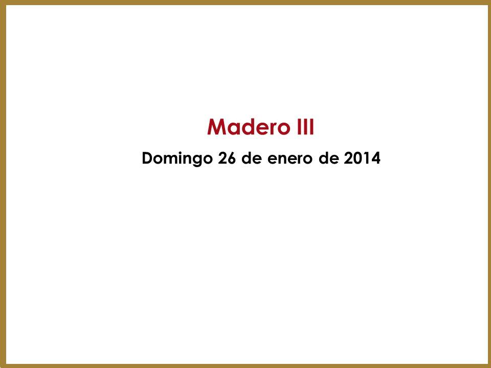 Madero III Domingo 26 de enero de 2014