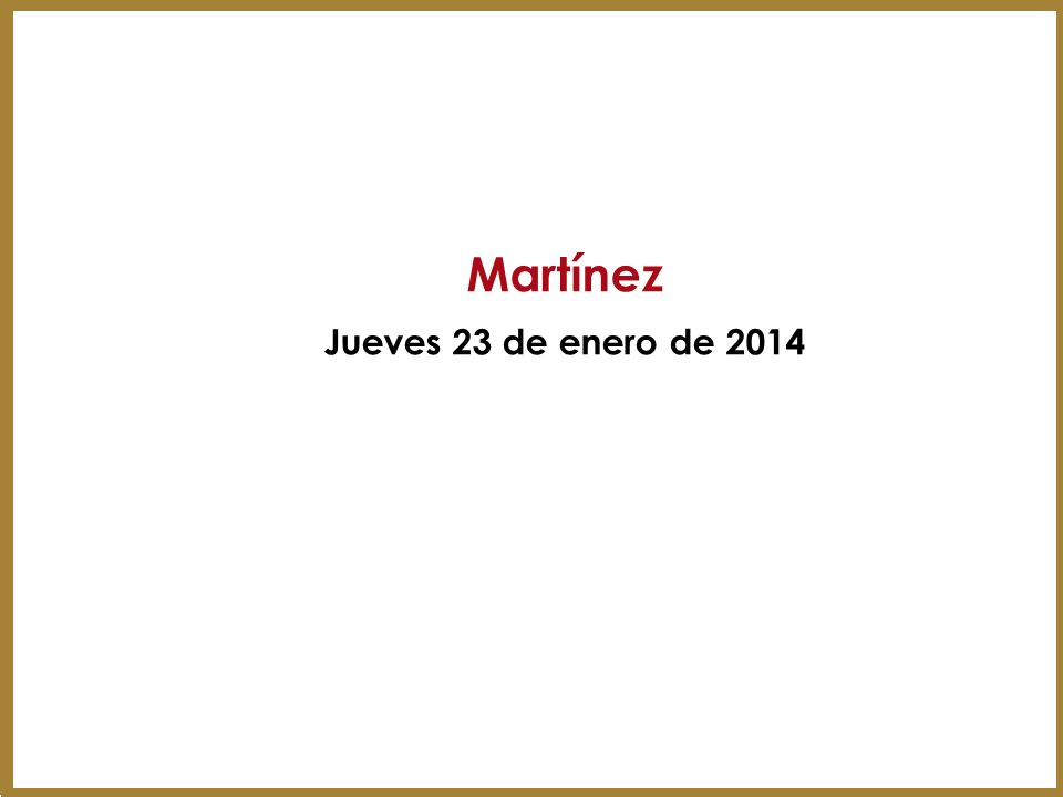 Martínez Jueves 23 de enero de 2014