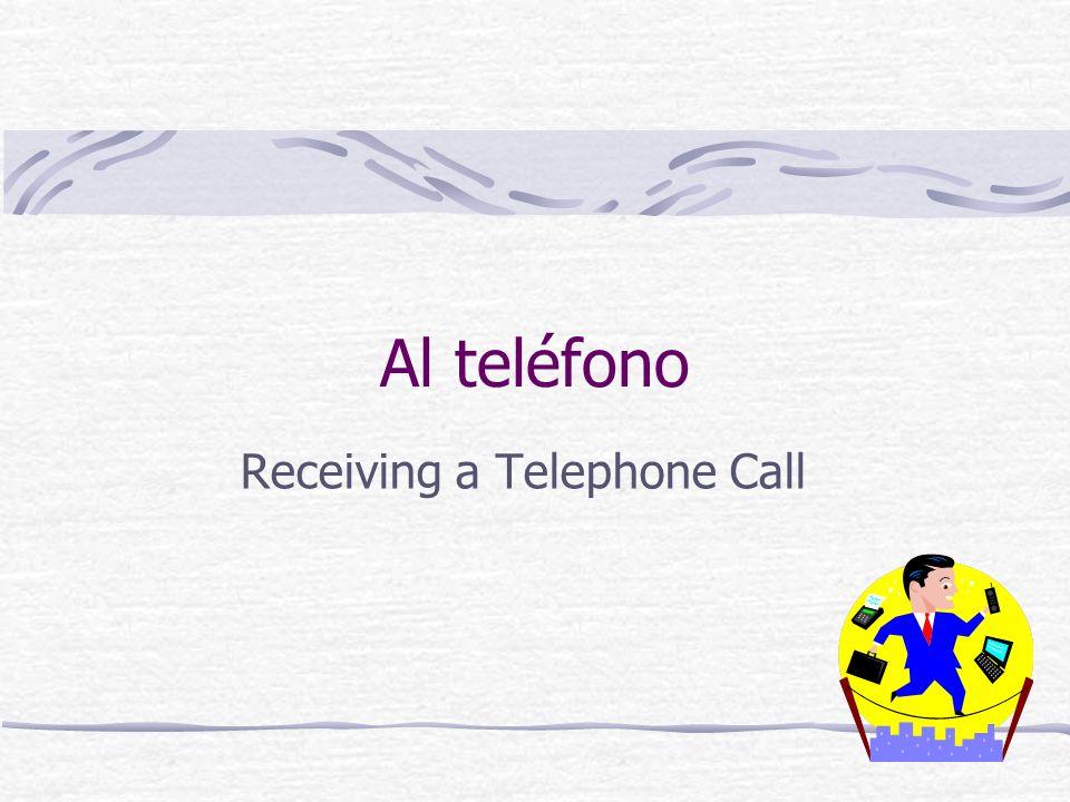 Al teléfono Receiving a Telephone Call