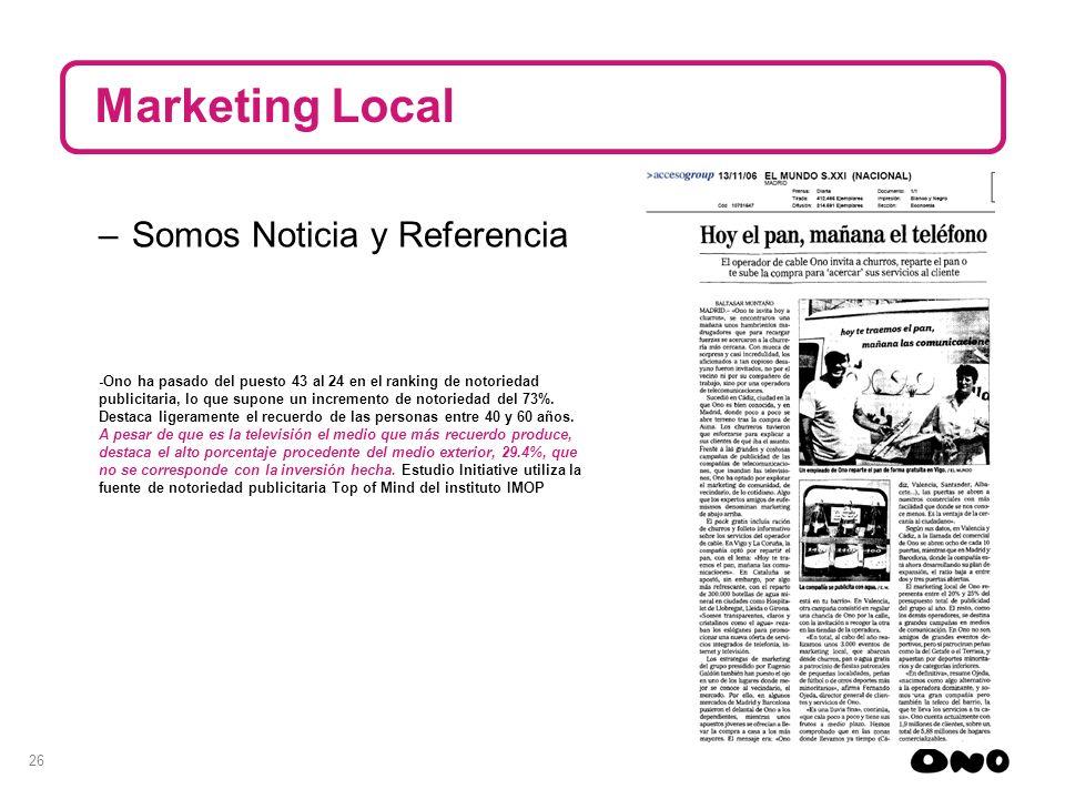 26 Marketing Local –Somos Noticia y Referencia -Ono ha pasado del puesto 43 al 24 en el ranking de notoriedad publicitaria, lo que supone un increment