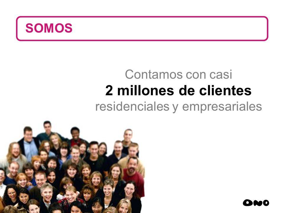 6 Contamos con casi 2 millones de clientes residenciales y empresariales SOMOS