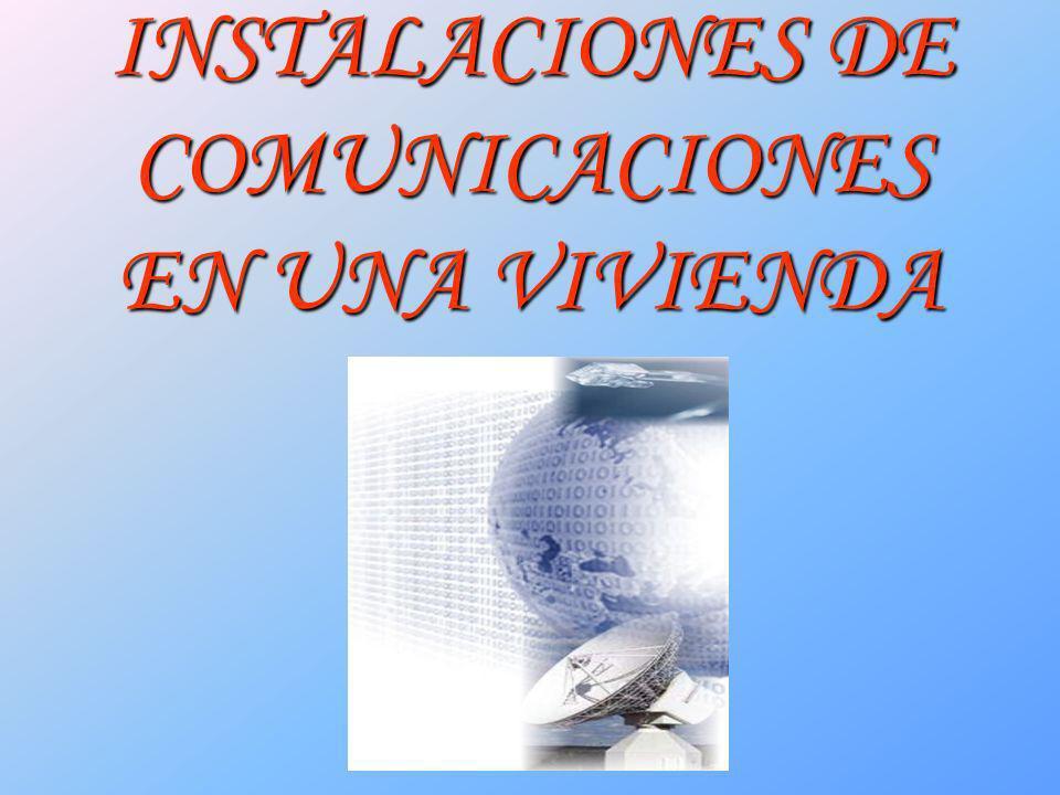 INSTALACIONES DE COMUNICACIONES EN UNA VIVIENDA
