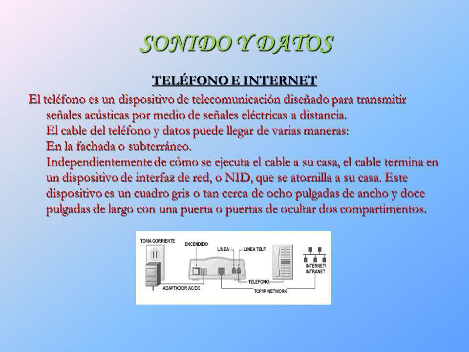 SONIDO Y DATOS TELÉFONO E INTERNET El teléfono es un dispositivo de telecomunicación diseñado para transmitir señales acústicas por medio de señales e