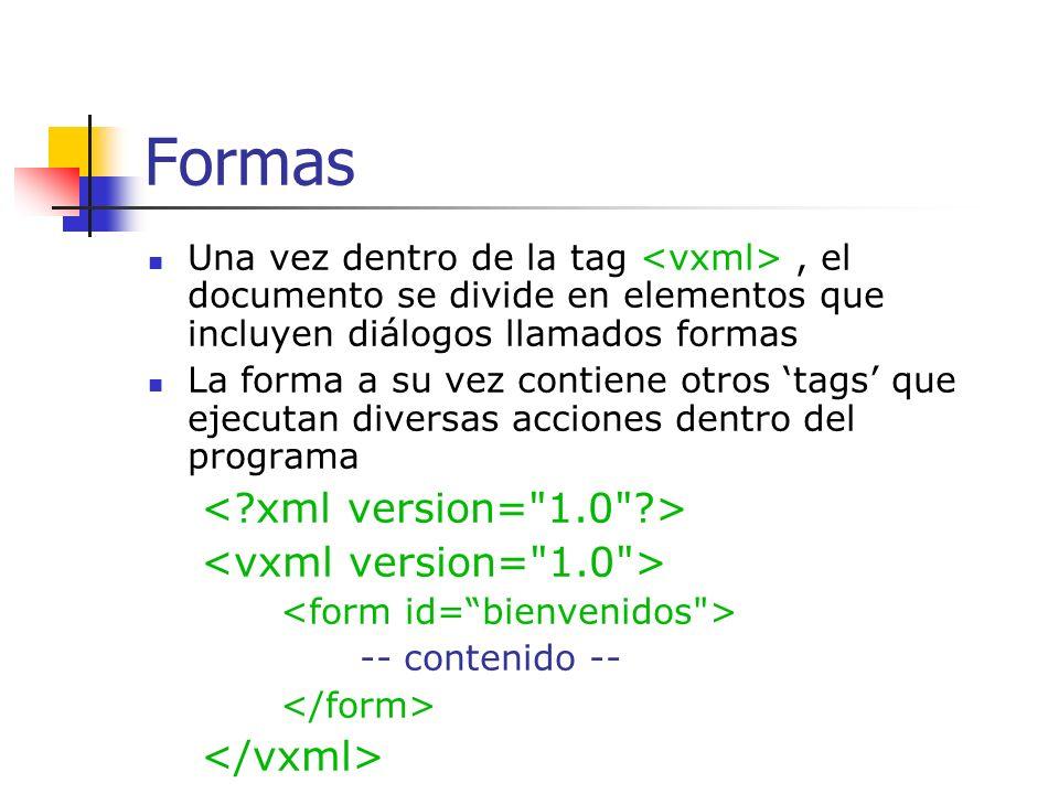 Características de VoiceXML Una aplicación VoiceXML contiene uno o más documentos de texto Dichos documentos se denotan por su extensión.vxml Generalmente los programas de VoiceXML inician con la siguiente lineas: