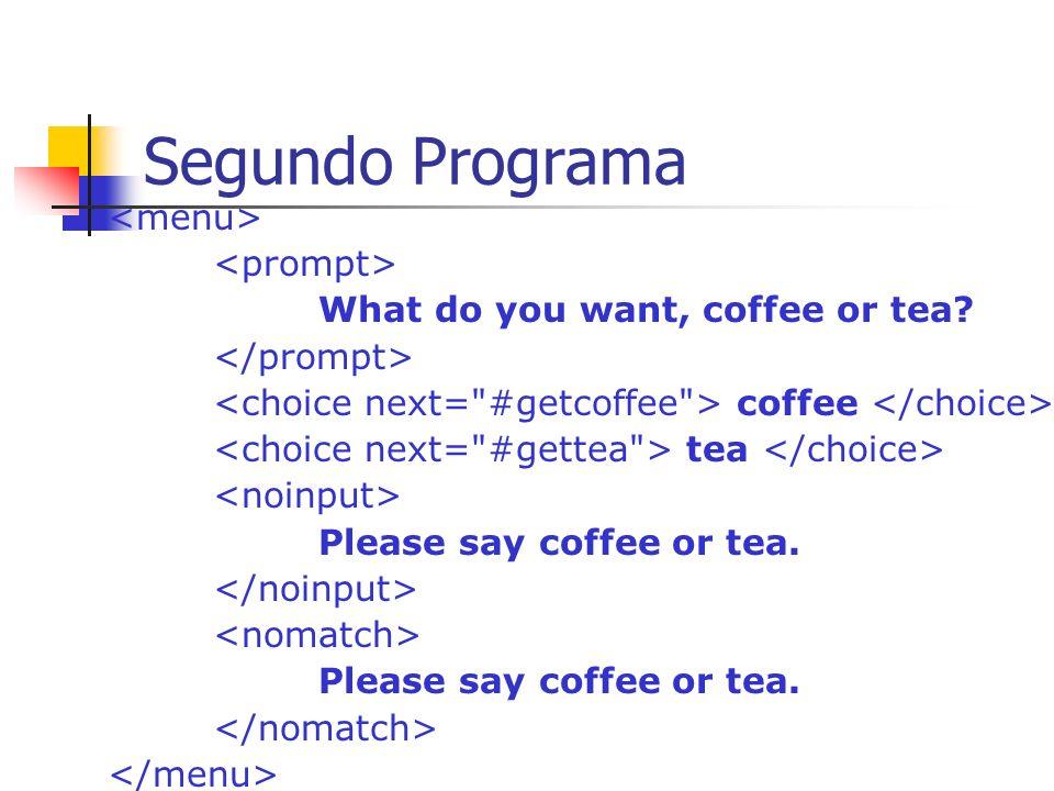 VoiceXML: ejemplos Combinando diversos elementos se puede construir una gran variedad de programas