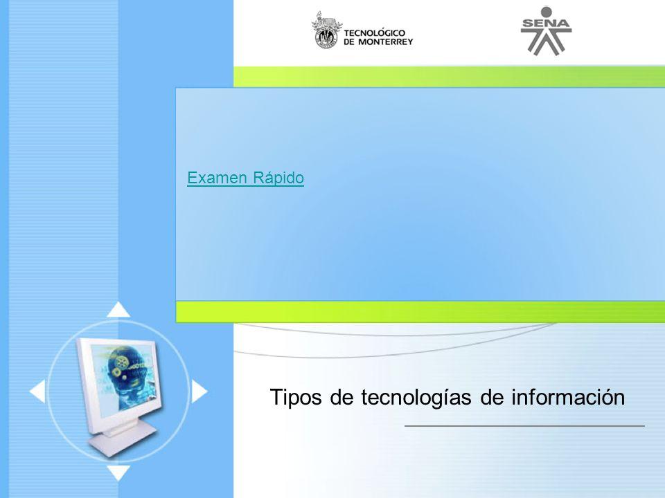 Administración de Proyectos de desarrollo de Software Ciclo de vida de un proyecto Enfoque moderno Examen Rápido Tipos de tecnologías de información