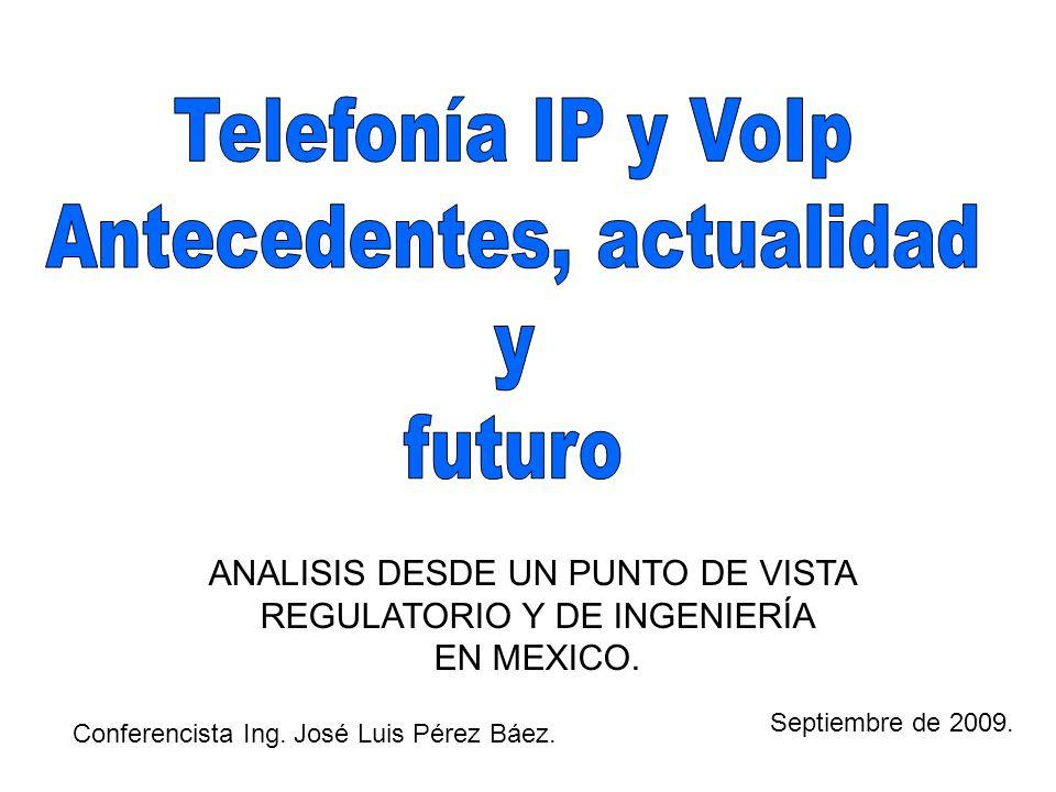 ANALISIS DESDE UN PUNTO DE VISTA REGULATORIO Y DE INGENIERÍA EN MEXICO. Conferencista Ing. José Luis Pérez Báez. Septiembre de 2009.