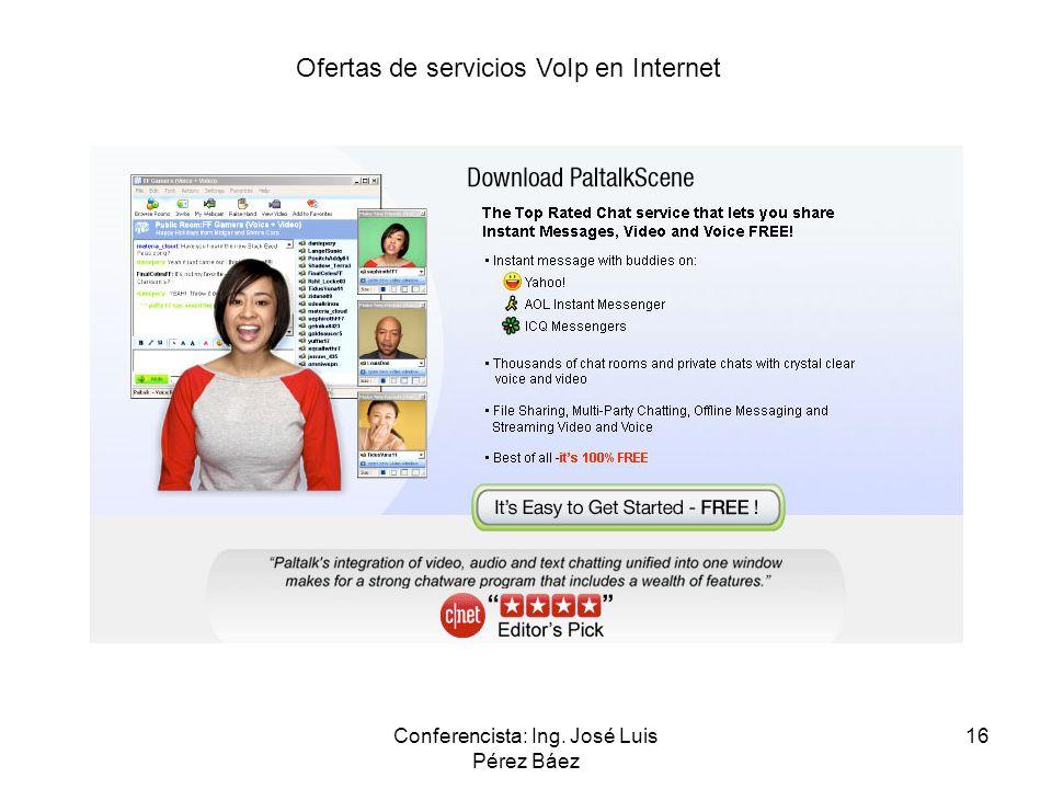 Conferencista: Ing. José Luis Pérez Báez 16 Ofertas de servicios VoIp en Internet