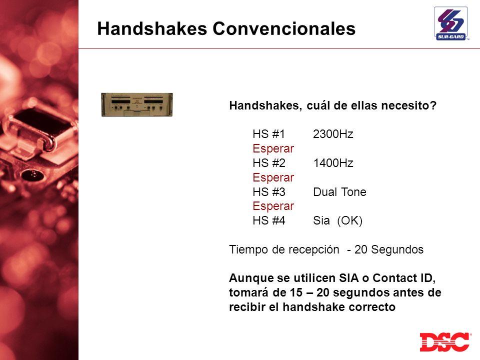 Handshakes Convencionales Handshakes, cuál de ellas necesito? HS #12300Hz Esperar HS #21400Hz Esperar HS #3Dual Tone Esperar HS #4Sia (OK) Tiempo de r