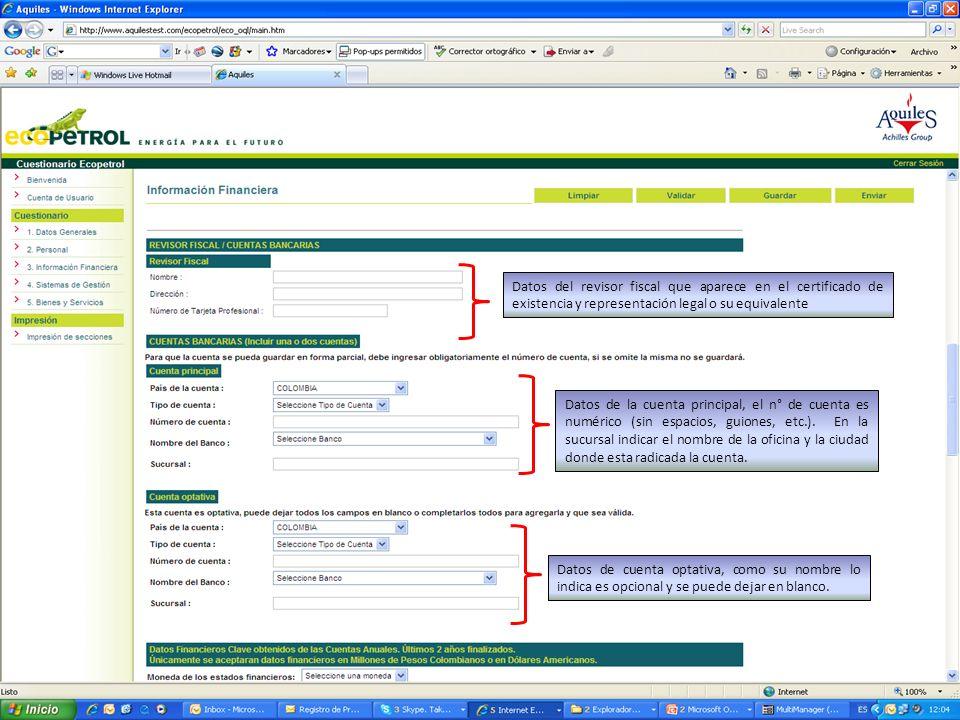 Datos del revisor fiscal que aparece en el certificado de existencia y representación legal o su equivalente Datos de la cuenta principal, el n° de cuenta es numérico (sin espacios, guiones, etc.).