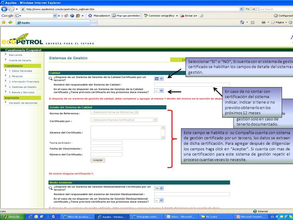 Seleccionar SI o NO, Si cuenta con el sistema de gestión certificado se habilitan los campos de detalle del sistema de gestión. Indicar el nombre del