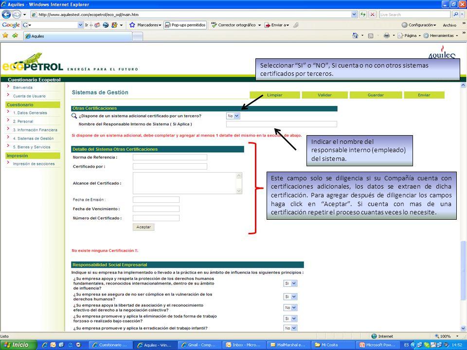 Seleccionar SI o NO, Si cuenta o no con otros sistemas certificados por terceros.