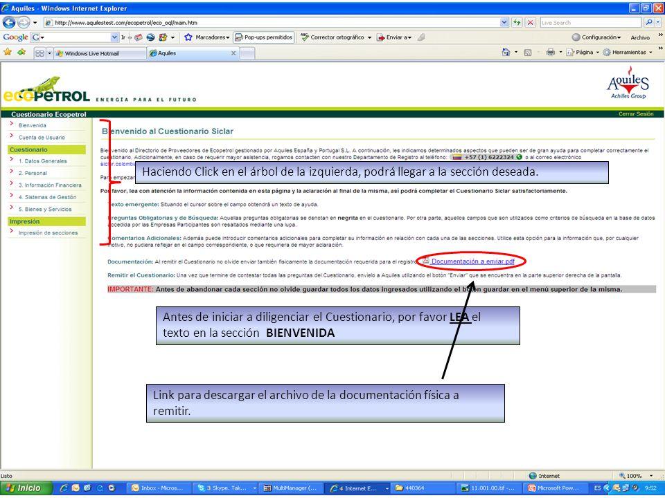 Antes de iniciar a diligenciar el Cuestionario, por favor LEA el texto en la sección BIENVENIDA Haciendo Click en el árbol de la izquierda, podrá llegar a la sección deseada.