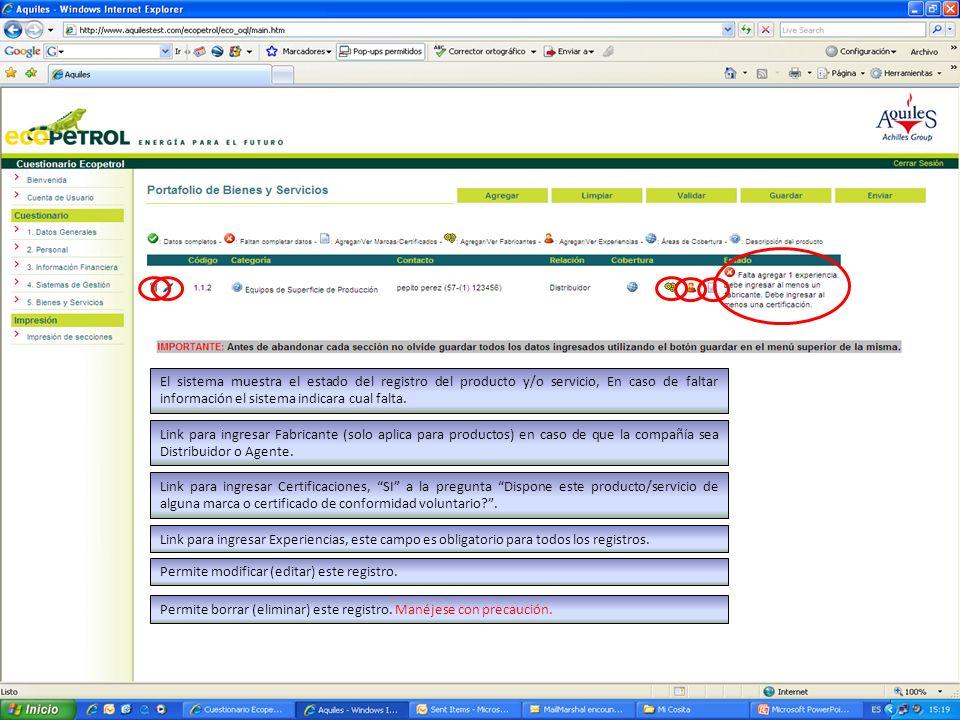 El sistema muestra el estado del registro del producto y/o servicio, En caso de faltar información el sistema indicara cual falta. Link para ingresar