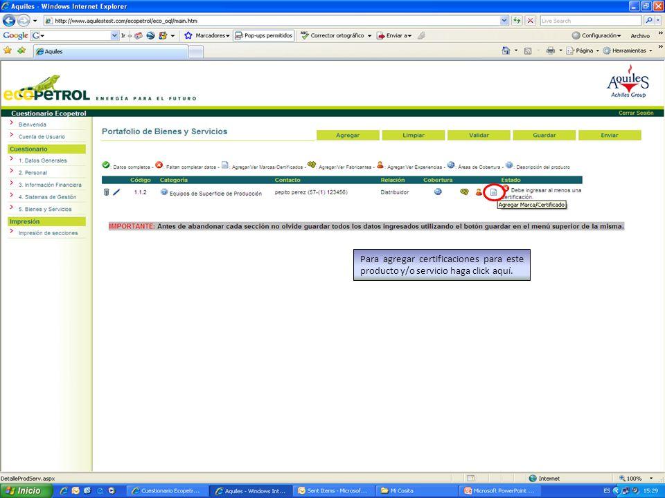 Para agregar certificaciones para este producto y/o servicio haga click aquí.