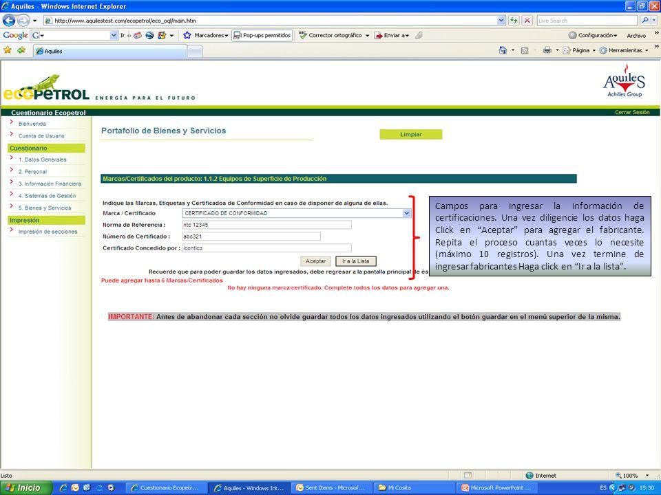 Campos para ingresar la información de certificaciones. Una vez diligencie los datos haga Click en Aceptar para agregar el fabricante. Repita el proce