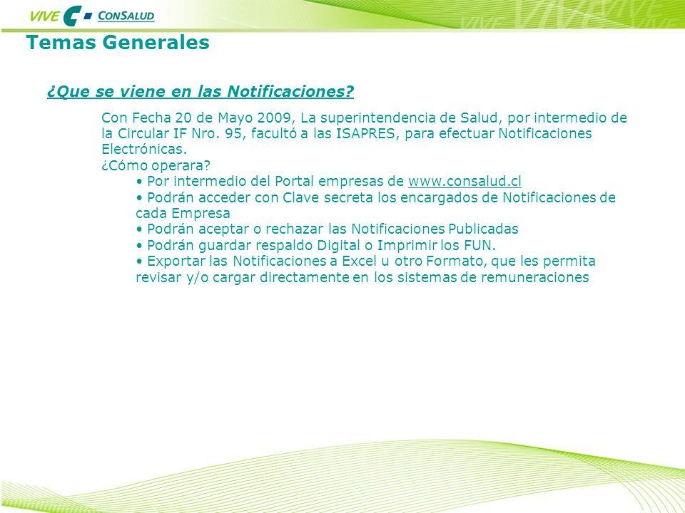 Temas Generales ¿Que se viene en las Notificaciones? Con Fecha 20 de Mayo 2009, La superintendencia de Salud, por intermedio de la Circular IF Nro. 95