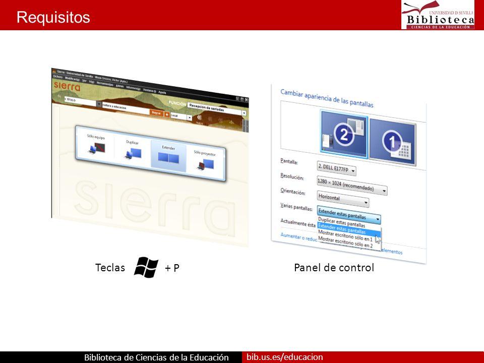 Biblioteca de Ciencias de la Educación bib.us.es/educacion Requisitos + P Teclas Panel de control