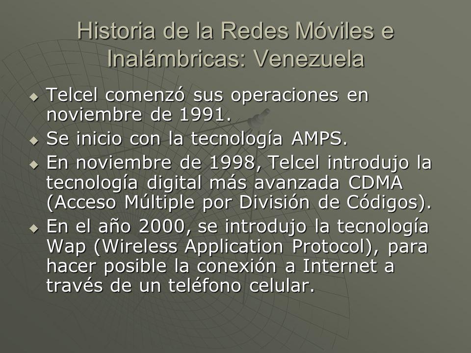 Historia de la Redes Móviles e Inalámbricas: Venezuela Telcel comenzó sus operaciones en noviembre de 1991. Telcel comenzó sus operaciones en noviembr