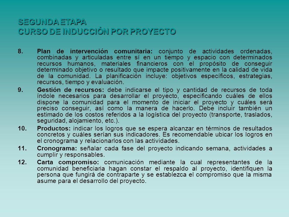 8.Plan de intervención comunitaria: conjunto de actividades ordenadas, combinadas y articuladas entre sí en un tiempo y espacio con determinados recur