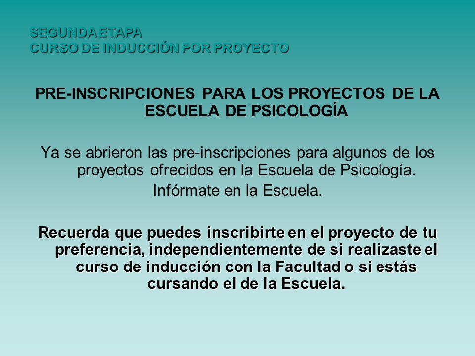 PRE-INSCRIPCIONES PARA LOS PROYECTOS DE LA ESCUELA DE PSICOLOGÍA Ya se abrieron las pre-inscripciones para algunos de los proyectos ofrecidos en la Es
