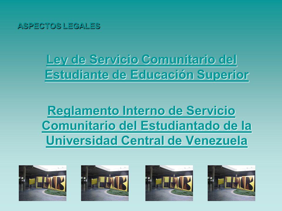 Ley de Servicio Comunitario del Estudiante de Educación Superior Ley de Servicio Comunitario del Estudiante de Educación Superior Reglamento Interno d