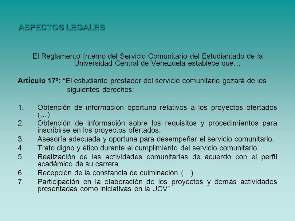 El Reglamento Interno del Servicio Comunitario del Estudiantado de la Universidad Central de Venezuela establece que… Artículo 17º: El estudiante pres