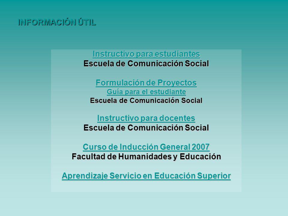 Instructivo para estudiantes Instructivo para estudiantes Escuela de Comunicación Social Formulación de Proyectos Formulación de Proyectos Guía para e