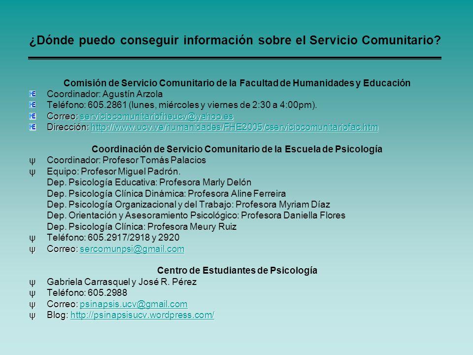 ¿Dónde puedo conseguir información sobre el Servicio Comunitario? Comisión de Servicio Comunitario de la Facultad de Humanidades y Educación Coordinad