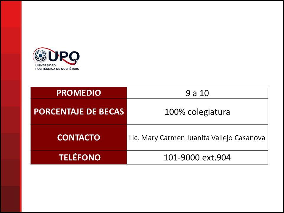 PROMEDIO9 a 10 PORCENTAJE DE BECAS100% colegiatura CONTACTO Lic.