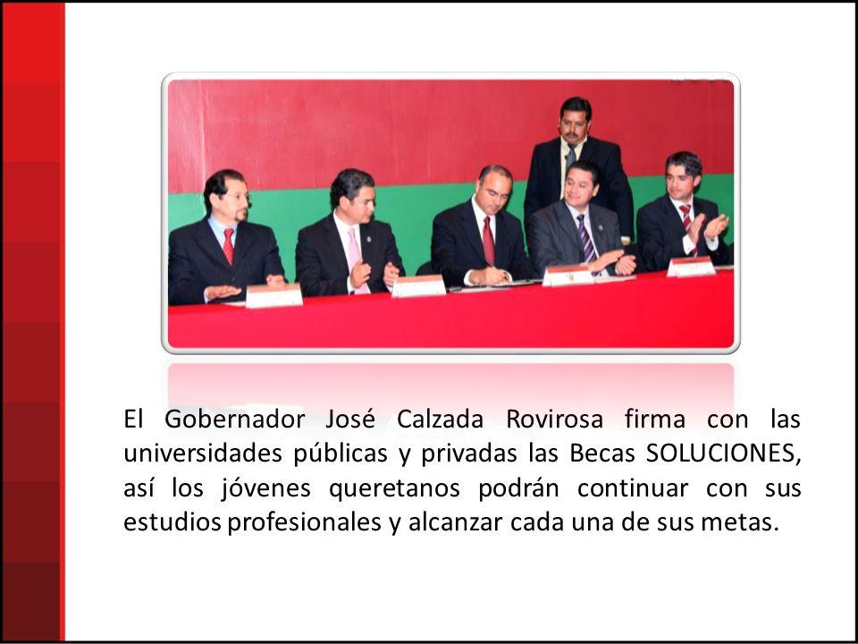 El Gobernador José Calzada Rovirosa firma con las universidades públicas y privadas las Becas SOLUCIONES, así los jóvenes queretanos podrán continuar