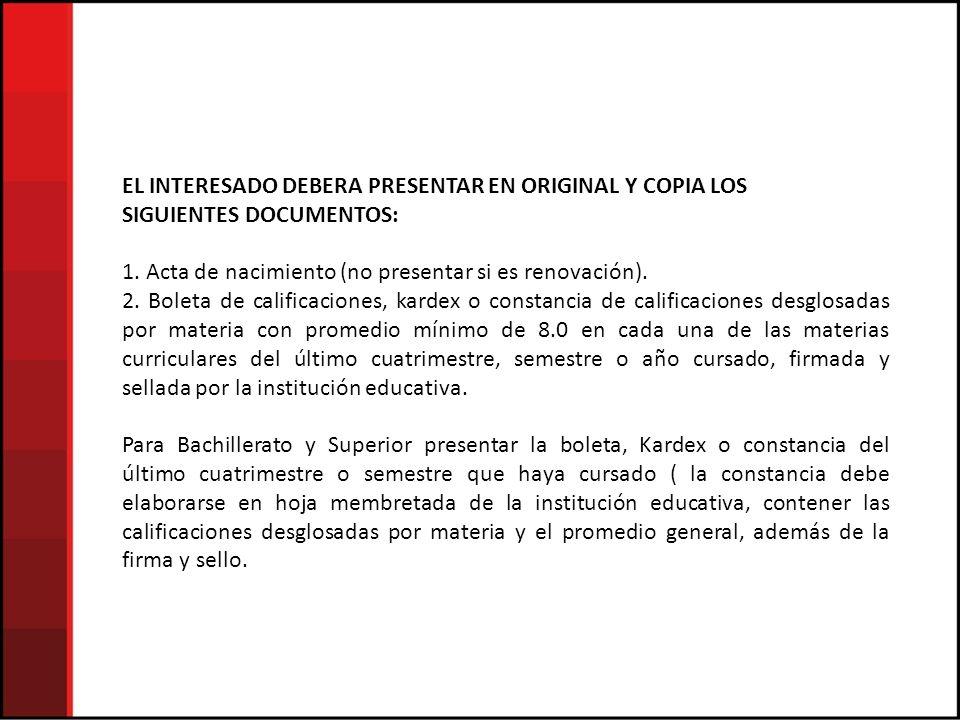 EL INTERESADO DEBERA PRESENTAR EN ORIGINAL Y COPIA LOS SIGUIENTES DOCUMENTOS: 1.