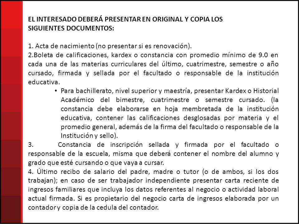 EL INTERESADO DEBERÁ PRESENTAR EN ORIGINAL Y COPIA LOS SIGUIENTES DOCUMENTOS: 1.