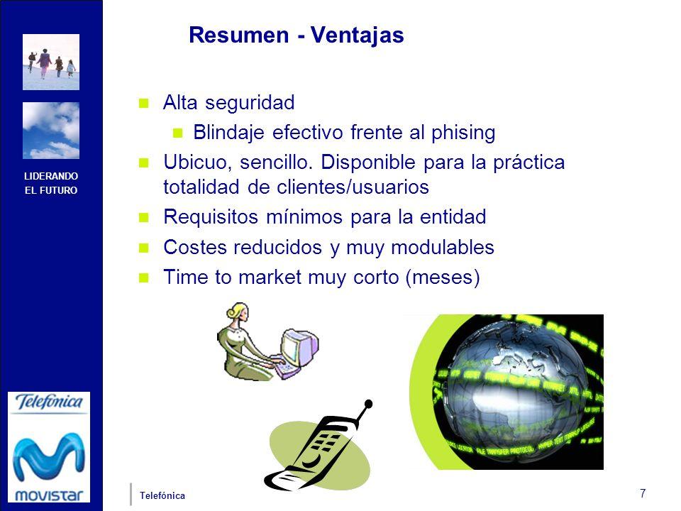 LIDERANDO EL FUTURO Telefónica 7 Resumen - Ventajas Alta seguridad Blindaje efectivo frente al phising Ubicuo, sencillo.