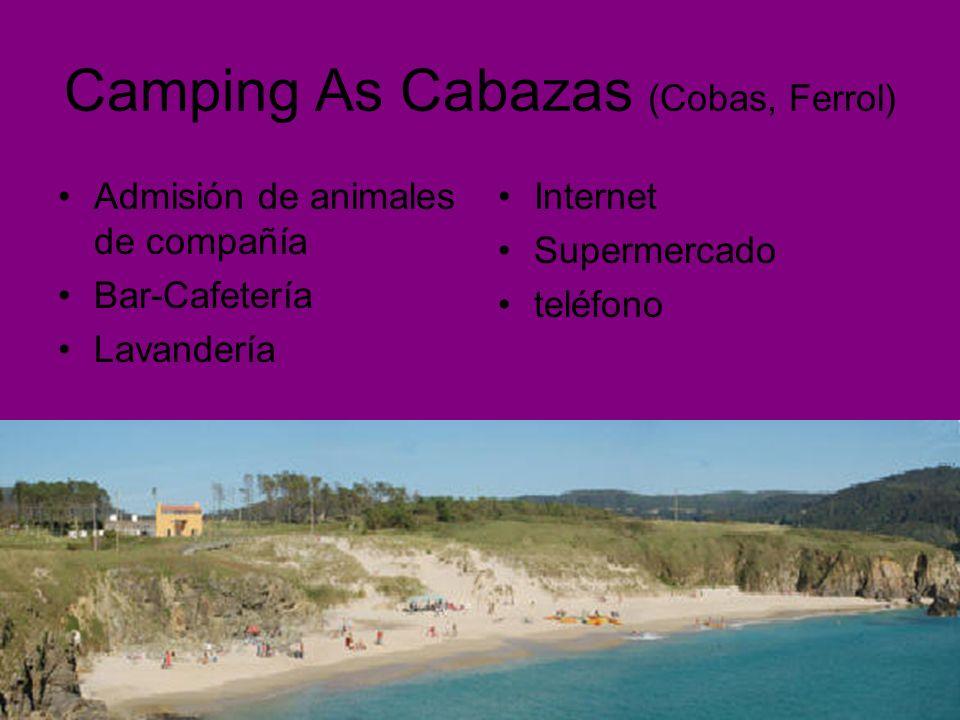 Camping As Cabazas (Cobas, Ferrol) Admisión de animales de compañía Bar-Cafetería Lavandería Internet Supermercado teléfono