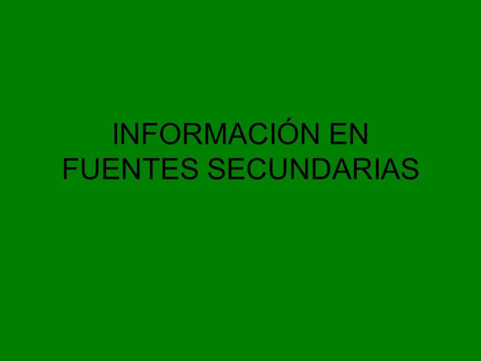 INFORMACIÓN EN FUENTES SECUNDARIAS
