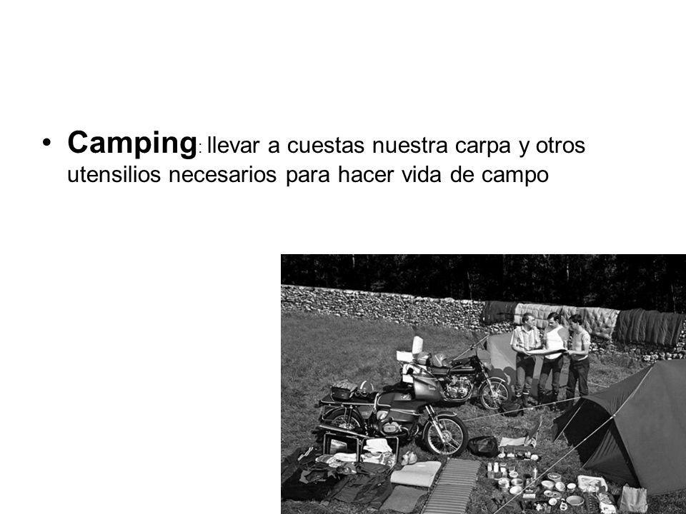Camping : llevar a cuestas nuestra carpa y otros utensilios necesarios para hacer vida de campo