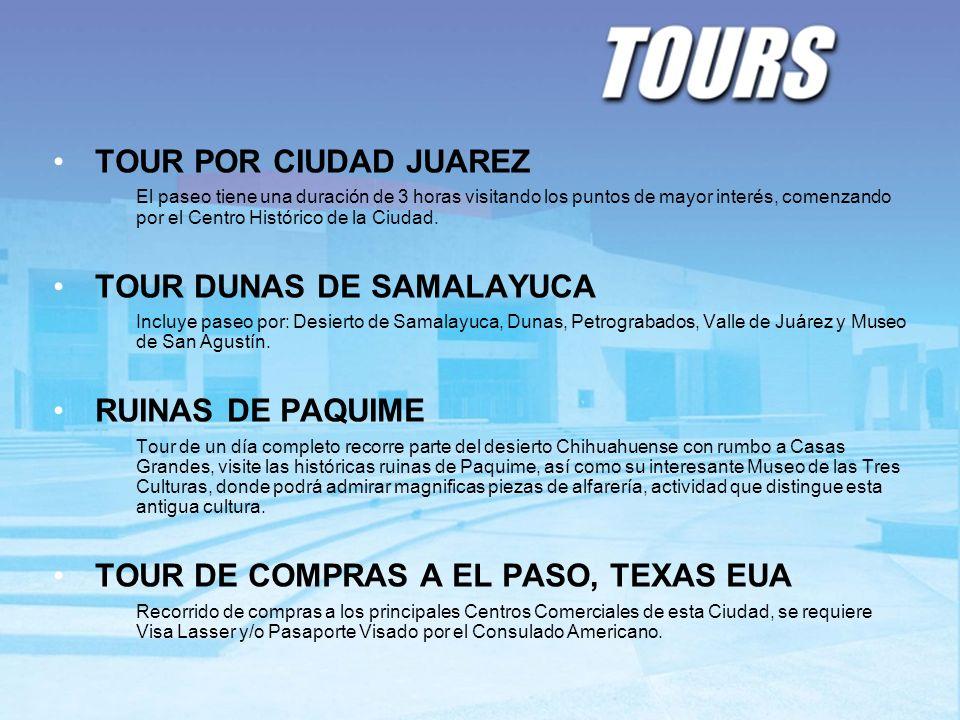 TOUR POR CIUDAD JUAREZ El paseo tiene una duración de 3 horas visitando los puntos de mayor interés, comenzando por el Centro Histórico de la Ciudad.