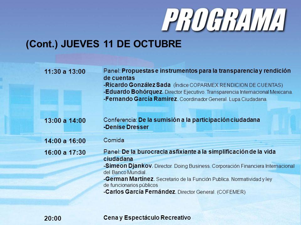 (Cont.) JUEVES 11 DE OCTUBRE 11:30 a 13:00 Panel: Propuestas e instrumentos para la transparencia y rendición de cuentas -Ricardo González Sada (Índic