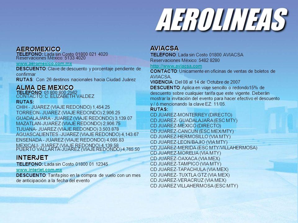 AEROMEXICO TELEFONO: Lada sin Costo 01800 021 4020 Reservaciones México: 5133 4020 www.aeromexico.com.mx DESCUENTO: Clave de descuento y porcentaje pe