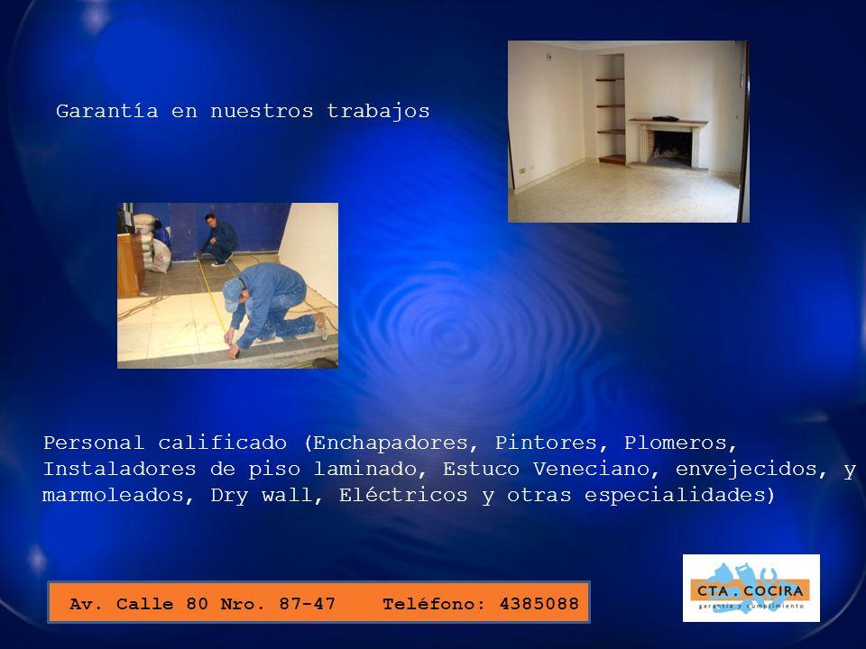 Garantía en nuestros trabajos Personal calificado (Enchapadores, Pintores, Plomeros, Instaladores de piso laminado, Estuco Veneciano, envejecidos, y m