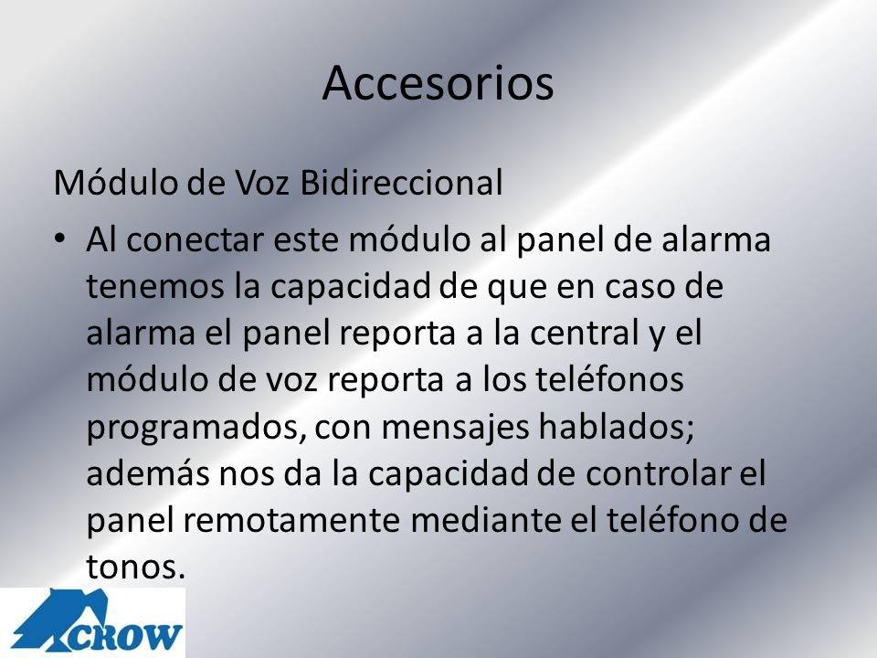 Accesorios Módulo de Voz Bidireccional Al conectar este módulo al panel de alarma tenemos la capacidad de que en caso de alarma el panel reporta a la
