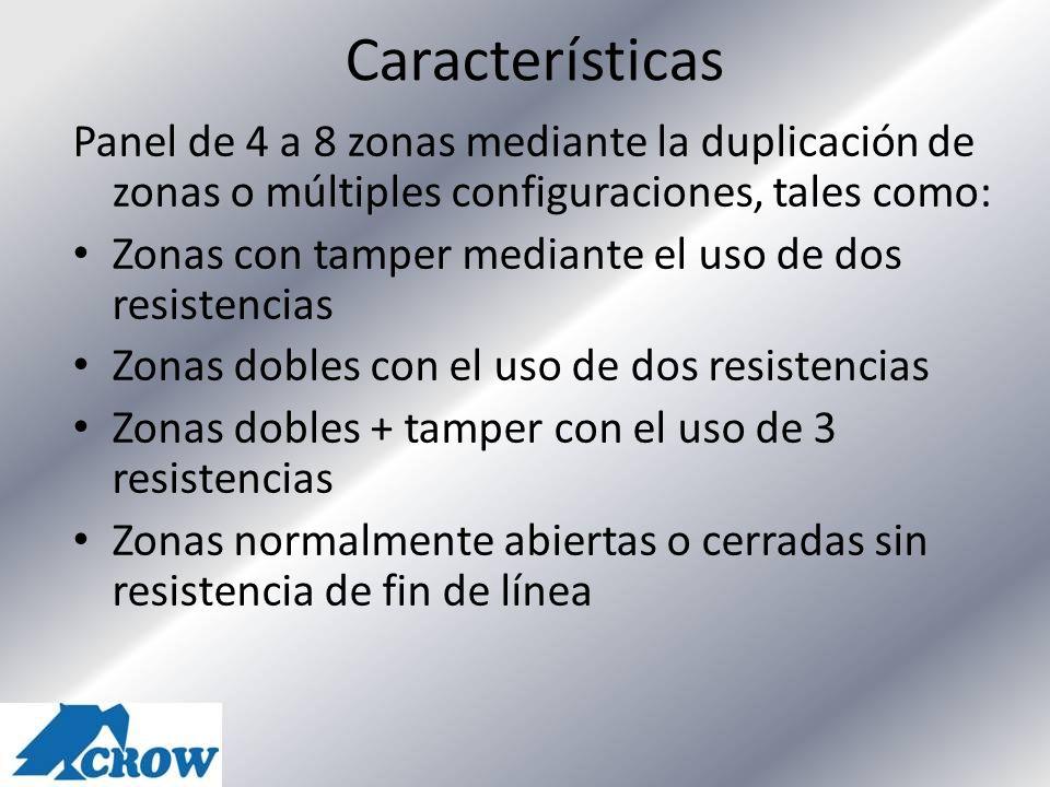 Características Panel de 4 a 8 zonas mediante la duplicación de zonas o múltiples configuraciones, tales como: Zonas con tamper mediante el uso de dos