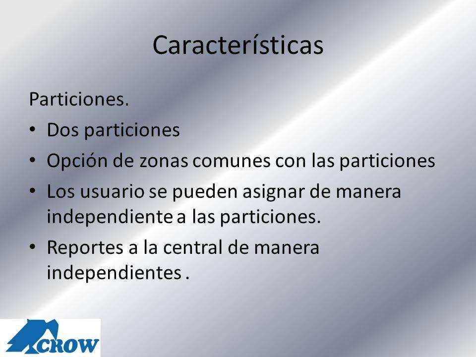 Características Particiones. Dos particiones Opción de zonas comunes con las particiones Los usuario se pueden asignar de manera independiente a las p